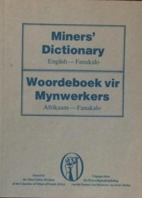 A miner's dictionary to translate English into Fanakalo.